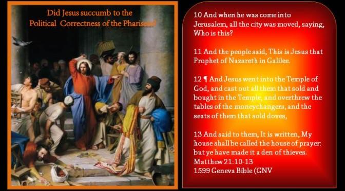 Did Jesus Succumb to Politcal Correctness?