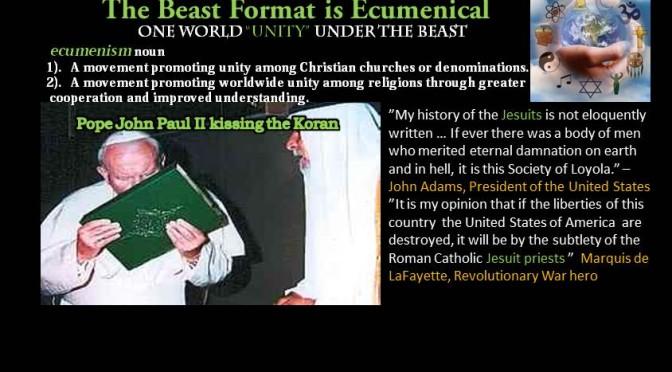 """Ecumenism…One World Religion under guise of """"Unity"""""""