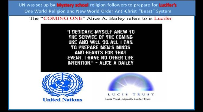 "United Nations & Lucis (Lucifer) Trust…setting up the ""Beast System"""