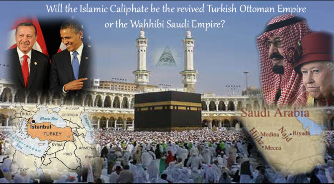 The Coming Islamic Caliphate:  SAUDIS = Wahhabist Empire