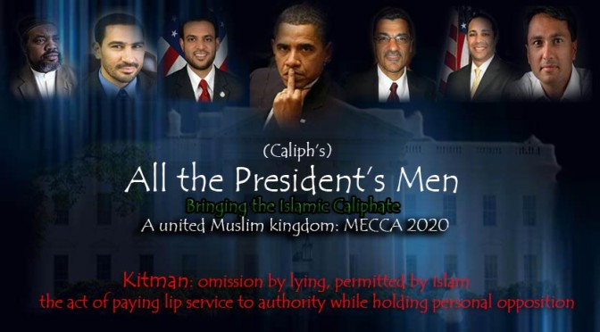 Obama and ALL THE CALIPHS MEN