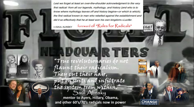 Saul Alinsky's 60's/70's Radicals Now HAVE THE PEOPLE IN POWER