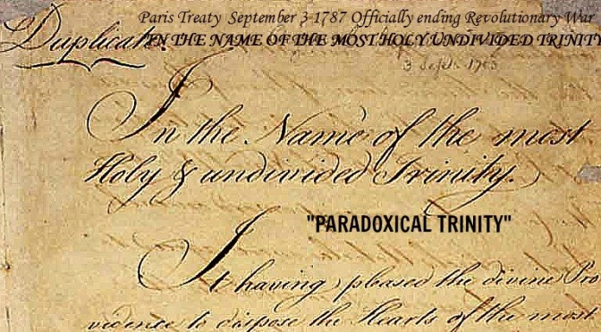 "Paris Treaty revealed ""PARADOXICAL TRINITY"""