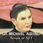 Aquino is member of Church of Satan and Temple of Set